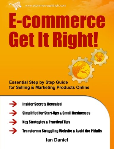 Book Review: E-Commerce Get It Right! By Ian Daniel