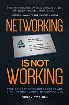 Book Review: Networking Is Not Working: Stop Collecting Business Cards and Start Making Meaningful Connections