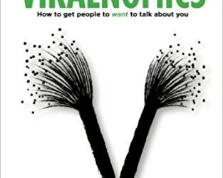 Book Review: Viralnomics: How to Get People to Want to Talk About You